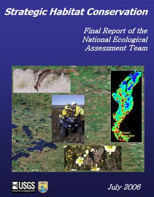Strategic Habitat Conservation - Final Report of the National Ecological Assessment Team
