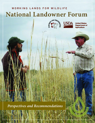 Working Lands for Wildlife National Landowner Forum: Perspectives and Recommendations