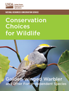 Conservation Choices for Wildlife: Golden-winged Warbler and Other Forest-dependent Species