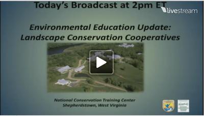 Environmental Educator Broadcast: Landscape Conservation Cooperatives