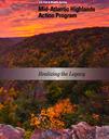 Mid-Atlantic Highlands Action Program: Realizing the Legacy