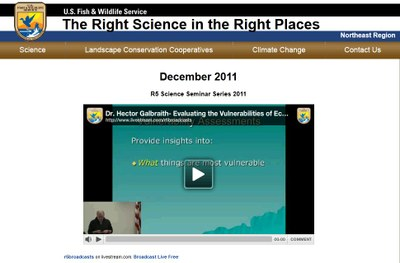 US Fish and Wildlife Service - Science Seminar Series - Evaluating the Vulnerabilities of Ecological Resources to Climate Change in the Northeast- December, 2011 - National LCC Event